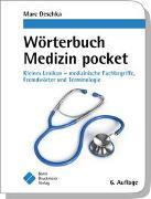 Wörterbuch Medizin pocket : Kleines Lexikon - medizinische Fachbegriffe , Fremdwörter und Terminologie von Deschka, Marc