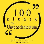 Cover-Bild zu Bonaparte, Napoléon: 100 Zitate für Unternehmertum (Audio Download)