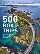 500 Roadtrips von National Geographic Society