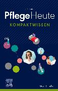Cover-Bild zu Pflege Heute Kompaktwissen von Elsevier GmbH (Hrsg.)
