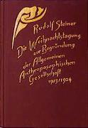 Cover-Bild zu Steiner, Rudolf: Die Weihnachtstagung zur Begründung der Allgemeinen Anthroposophischen Gesellschaft 1923/24