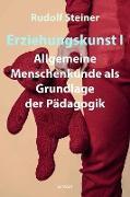Cover-Bild zu Steiner, Rudolf: Erziehungskunst I (eBook)