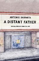 Cover-Bild zu A Distant Father von Skarmeta, Antonio