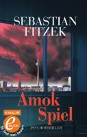 Cover-Bild zu Fitzek, Sebastian: Amokspiel (eBook)