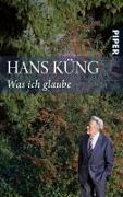 Cover-Bild zu Küng, Hans: Was ich glaube
