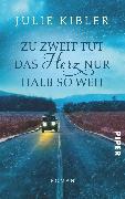 Cover-Bild zu Kibler, Julie: Zu zweit tut das Herz nur halb so weh