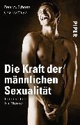 Cover-Bild zu Schröter, Peter A.: Die Kraft der männlichen Sexualität