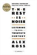 Cover-Bild zu Ross, Alex: The Rest Is Noise: Listening to the Twentieth Century