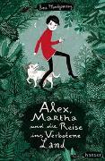 Cover-Bild zu Montgomery, Ross: Alex, Martha und die Reise ins Verbotene Land