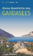 Cover-Bild zu Kleine Geschichte des Gardasees (eBook) von Schneider-Ferber, Karin