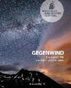 Cover-Bild zu Mölltaler Geschichten Festival: Gegenwind (eBook) von ProMÖLLTAL - Initiative für Bildung, Kultur, Wirtschaft und Tourismus (Hrsg.)
