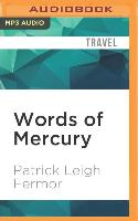 Cover-Bild zu Fermor, Patrick Leigh: Words of Mercury: Tales from a Lifetime of Travel