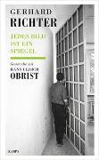 Cover-Bild zu Gerhard Richter - Jedes Bild ist ein Spiegel von Richter, Gerhard (Interviewpartner)