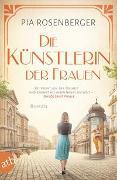 Cover-Bild zu Die Künstlerin der Frauen von Rosenberger, Pia