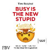 Cover-Bild zu eBook Busy is the New Stupid