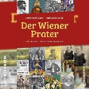 Cover-Bild zu eBook Der Wiener Prater - Eine Kultur- und Sittengeschichte (Ungekürzt)