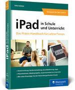 Cover-Bild zu iPad in Schule und Unterricht von Kolewe, Felix