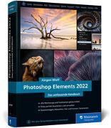 Cover-Bild zu Photoshop Elements 2022 von Wolf, Jürgen
