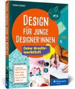 Cover-Bild zu Design für junge Designer*innen von Wegener, Gudrun