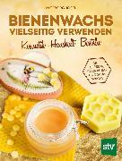 Cover-Bild zu Bienenwachs vielseitig verwenden (eBook) von Josel, Ingeborg