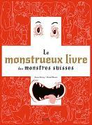 Le monstrueux livre des monstres Suisses von Darling, Jeanne