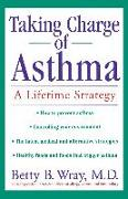 Cover-Bild zu Wray, Betty B.: Taking Charge of Asthma: A Lifetime Strategy