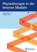 Physiotherapie in der Inneren Medizin von Merz, Philippe (Hrsg.)