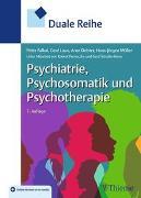 Duale Reihe Psychiatrie, Psychosomatik und Psychotherapie von Falkai, Peter (Hrsg.)