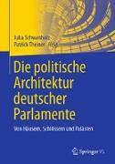 Cover-Bild zu Schwanholz, Julia (Hrsg.): Die politische Architektur deutscher Parlamente