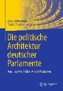 Cover-Bild zu Schwanholz, Julia (Hrsg.): Die politische Architektur deutscher Parlamente (eBook)