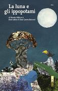 La luna e gli ippopotami von Piffaretti, Monica