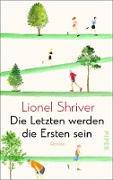 Cover-Bild zu Die Letzten werden die Ersten sein (eBook) von Shriver, Lionel