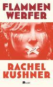 Cover-Bild zu Flammenwerfer von Kushner, Rachel