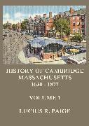 Cover-Bild zu Paige, Lucius R.: History of Cambridge, Massachusetts, 1630-1877, Volume 1 (eBook)