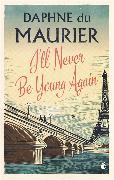 Cover-Bild zu Du Maurier, Daphne: I'll Never Be Young Again