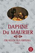 Cover-Bild zu Du Maurier, Daphne: Ein Kelch aus Kristall