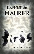 Cover-Bild zu Du Maurier, Daphne: The Birds And Other Stories