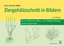 Cover-Bild zu Ziergehölzschnitt in Bildern von Möller, Hans Heinrich