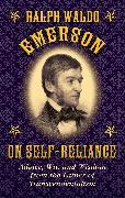 Cover-Bild zu Emerson, Ralph Waldo: Ralph Waldo Emerson on Self-Reliance