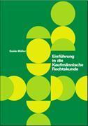 Einführung in die kaufmännische Rechtskunde von Müller, Guido