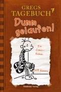 Gregs Tagebuch 7 - Dumm gelaufen! von Kinney, Jeff