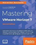 Cover-Bild zu Oven, Peter von: Mastering VMware Horizon 7 - Second Edition