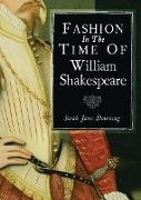 Cover-Bild zu Downing, Sarah Jane: Fashion in the Time of William Shakespeare