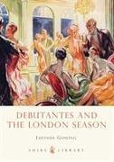 Cover-Bild zu Gosling, Lucinda: Debutantes and the London Season
