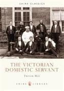 Cover-Bild zu May, Trevor: The Victorian Domestic Servant