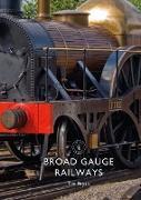 Cover-Bild zu Bryan, Tim: Broad Gauge Railways