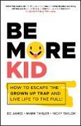 Cover-Bild zu Taylor, Mark: Be More Kid (eBook)