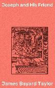 Cover-Bild zu Taylor, James Bayard: Joseph and His Friend (eBook)