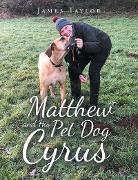 Cover-Bild zu Taylor, James: Matthew and His Pet Dog Cyrus (eBook)