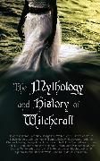 Cover-Bild zu Godwin, William: The Mythology and History of Witchcraft (eBook)